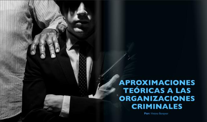 Aproximaciones teóricas a las organizaciones criminales