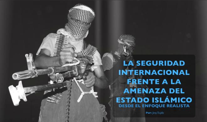 La seguridad internacional frente a la amenaza del Estado Islámico desde el enfoque realista